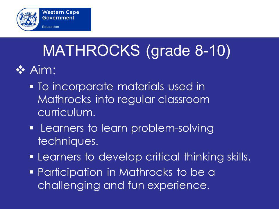 MATHROCKS (grade 8-10) Aim: