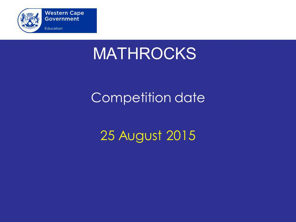 MATHROCKS Competition date 25 August 2015