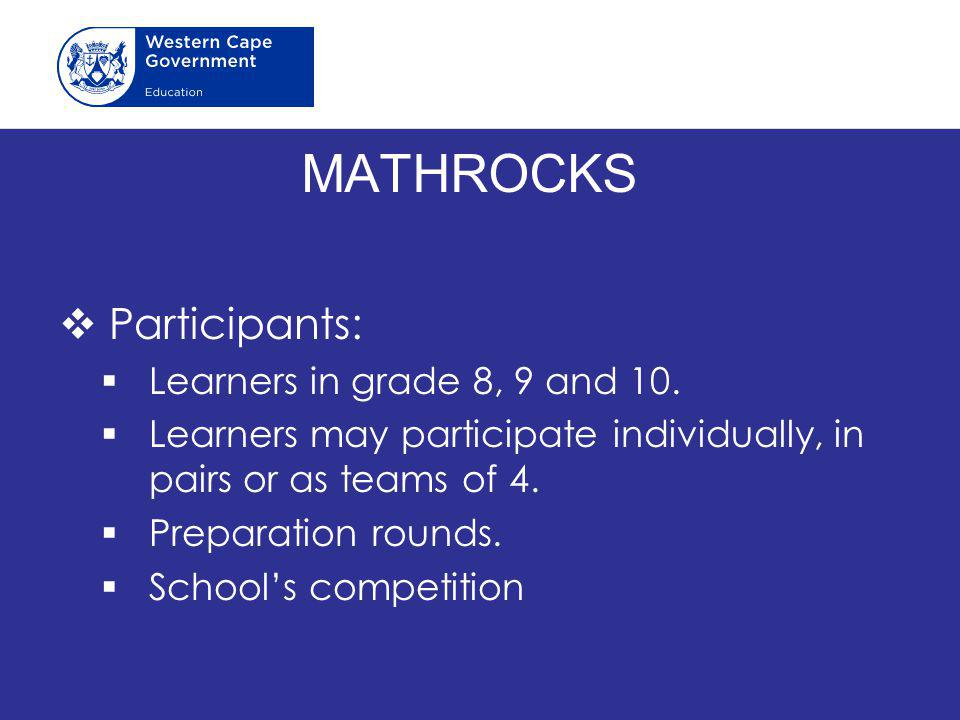MATHROCKS Participants: Learners in grade 8, 9 and 10.