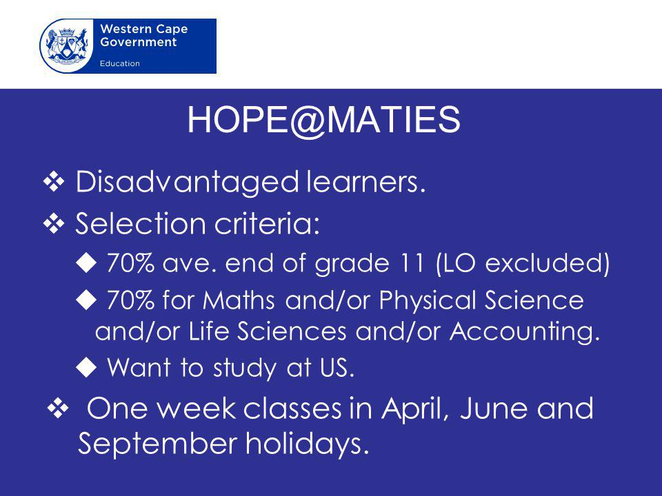 HOPE@MATIES Disadvantaged learners. Selection criteria: