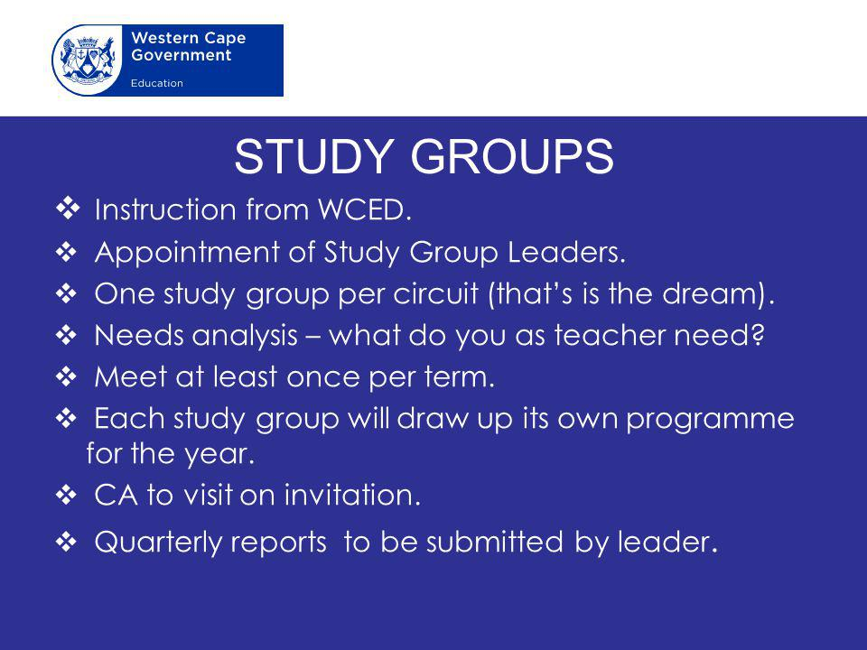 STUDY GROUPS Instruction from WCED.