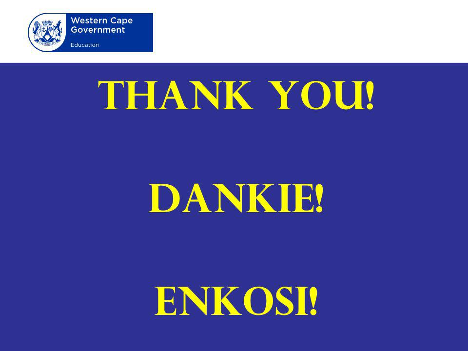 THANK YOU! DANKIE! ENKOSI!