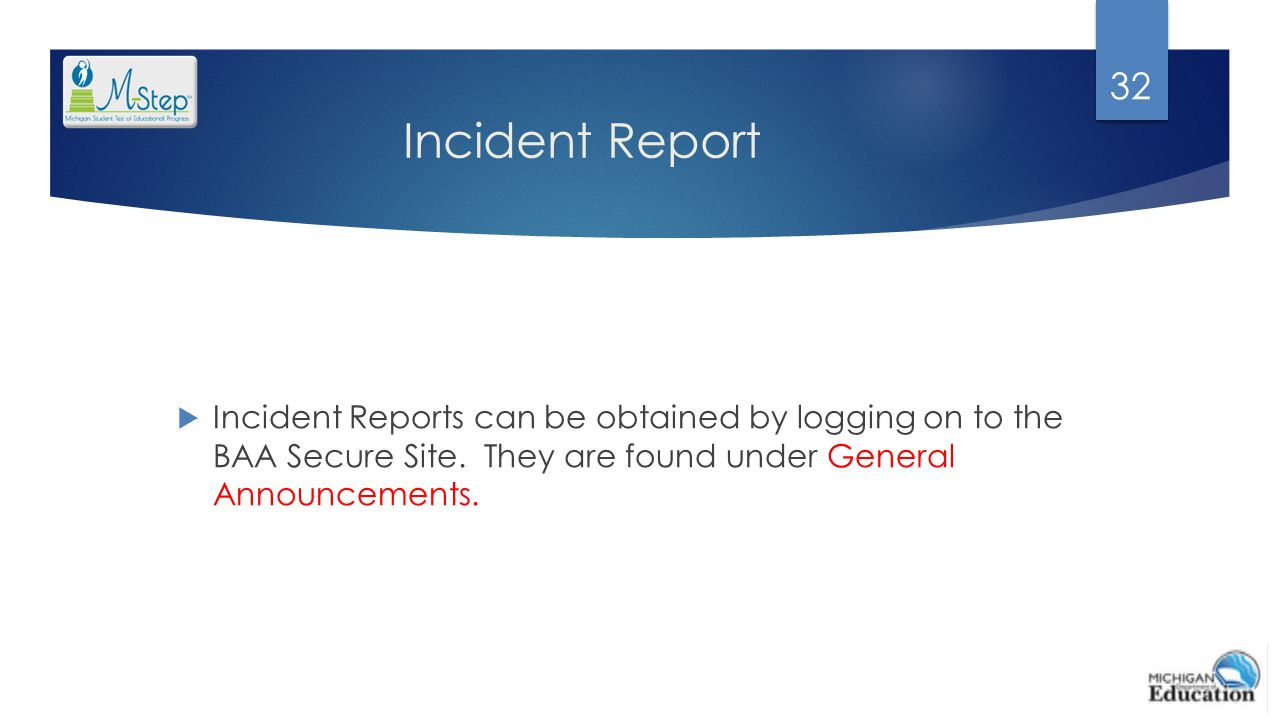 Incident Report Incident Reports can be obtained by logging on to the BAA Secure Site.