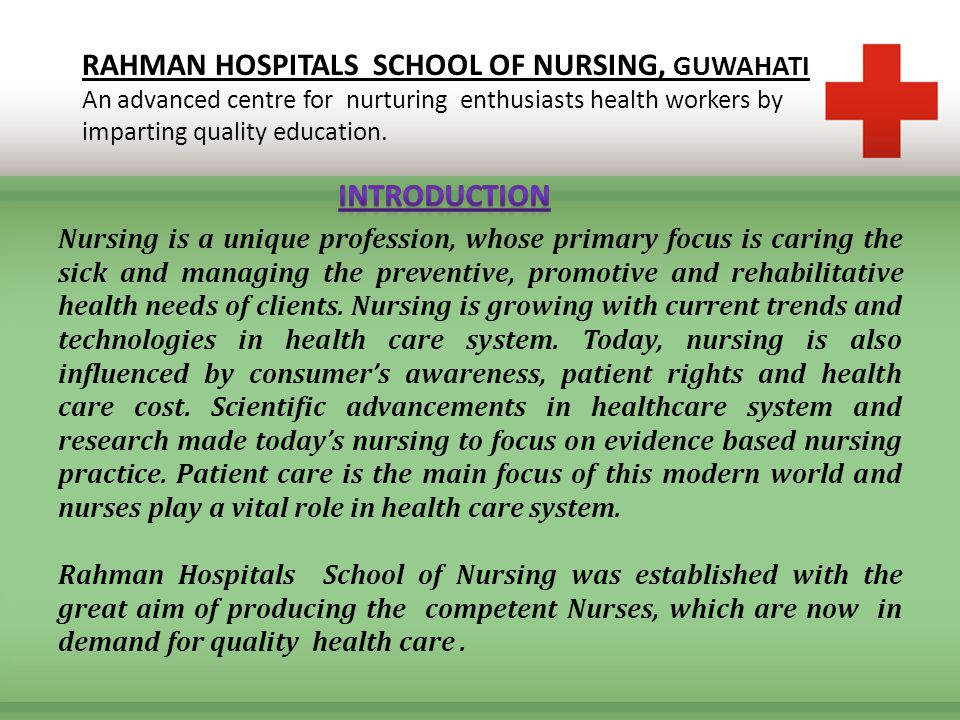 RAHMAN HOSPITALS SCHOOL OF NURSING, GUWAHATI An advanced centre for nurturing enthusiasts health workers by imparting quality education.