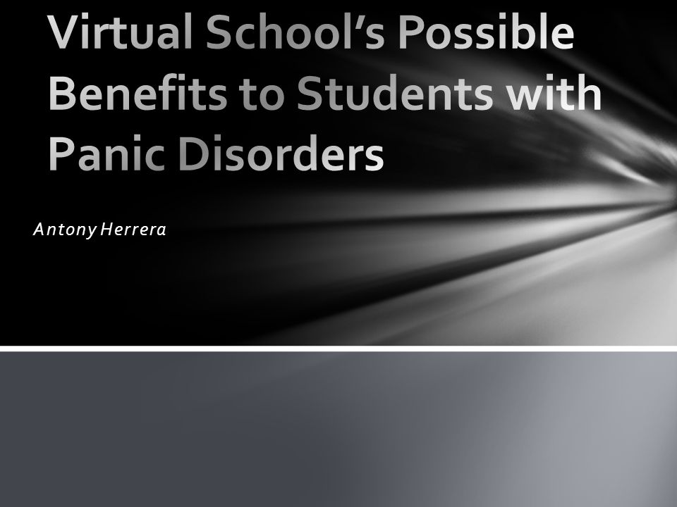 Virtual School's Possible Benefits to Students with Panic Disorders