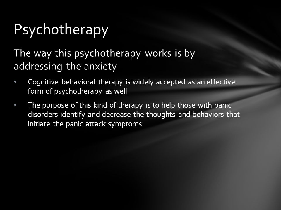 Psychotherapy The way this psychotherapy works is by addressing the anxiety.