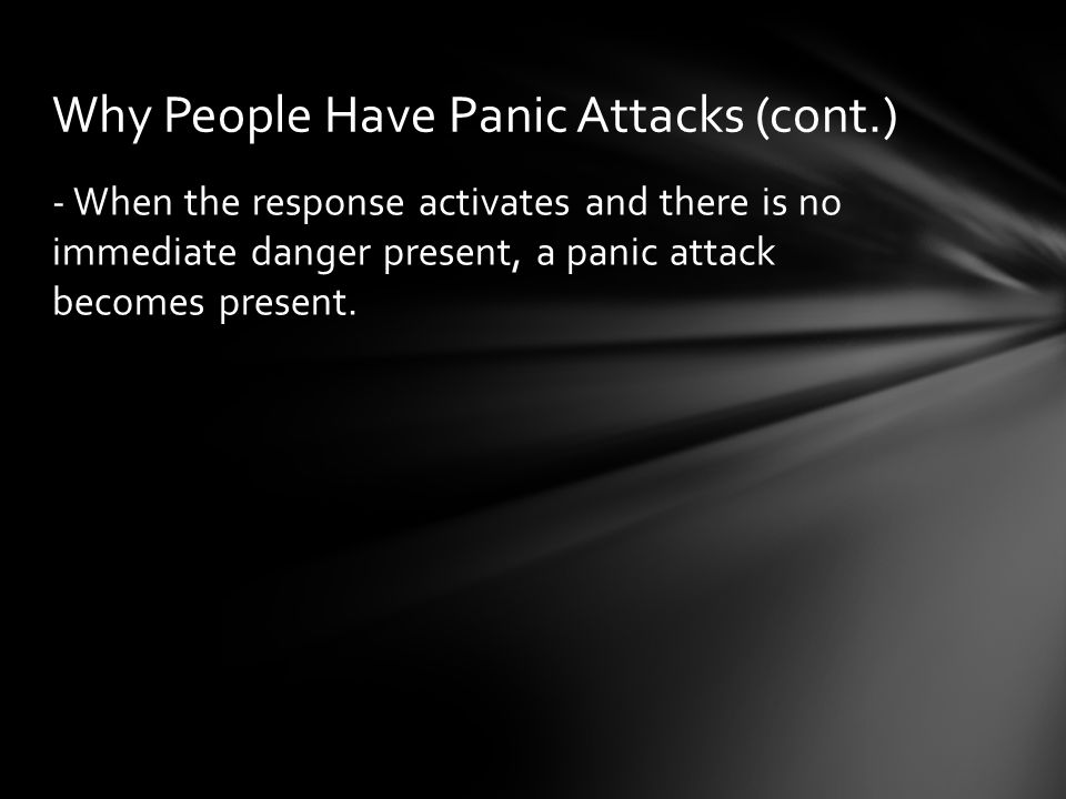 Why People Have Panic Attacks (cont.)