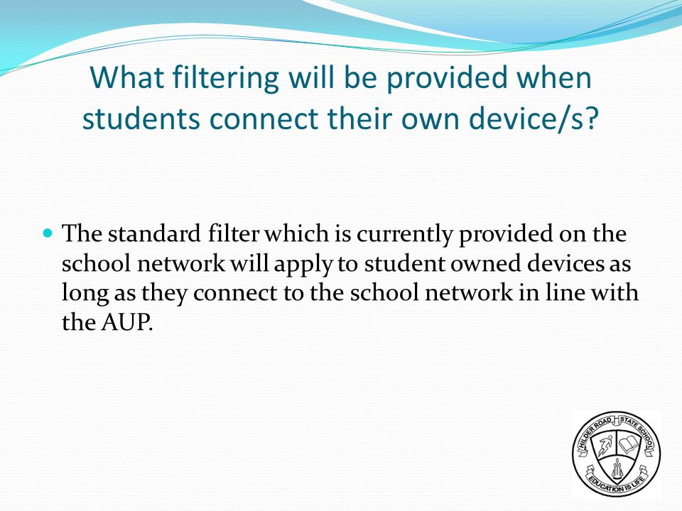 What filtering will be provided when students connect their own device/s