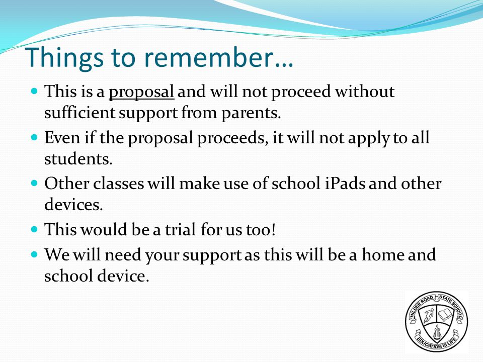 Things to remember… This is a proposal and will not proceed without sufficient support from parents.