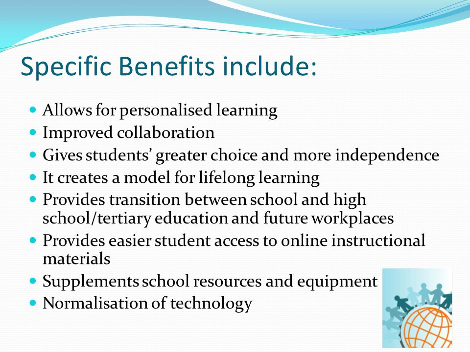 Specific Benefits include: