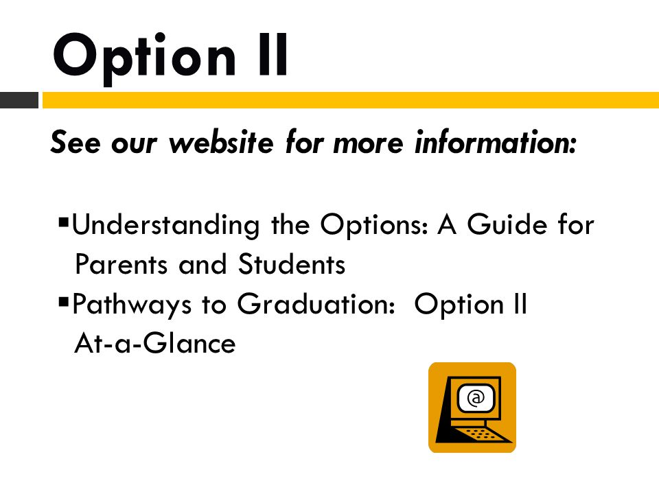 Option II See our website for more information: