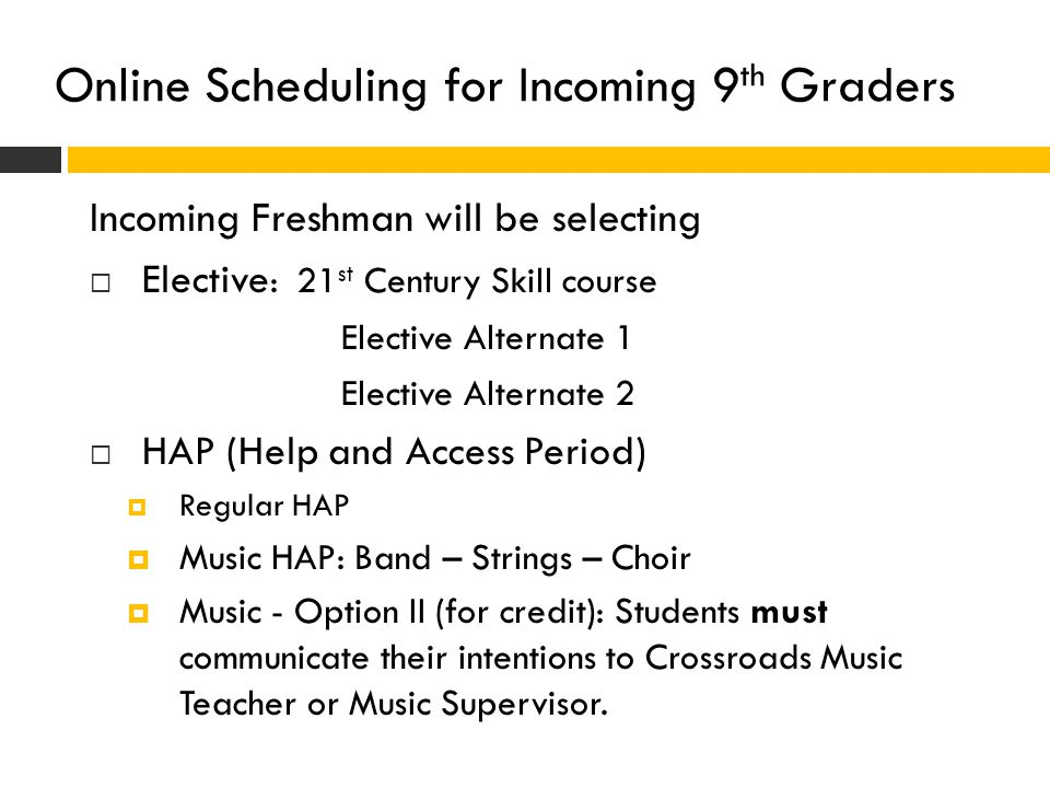 Online Scheduling for Incoming 9th Graders