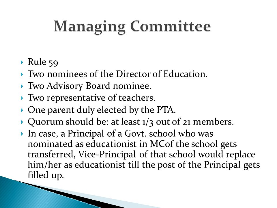 Managing Committee Rule 59 Two nominees of the Director of Education.