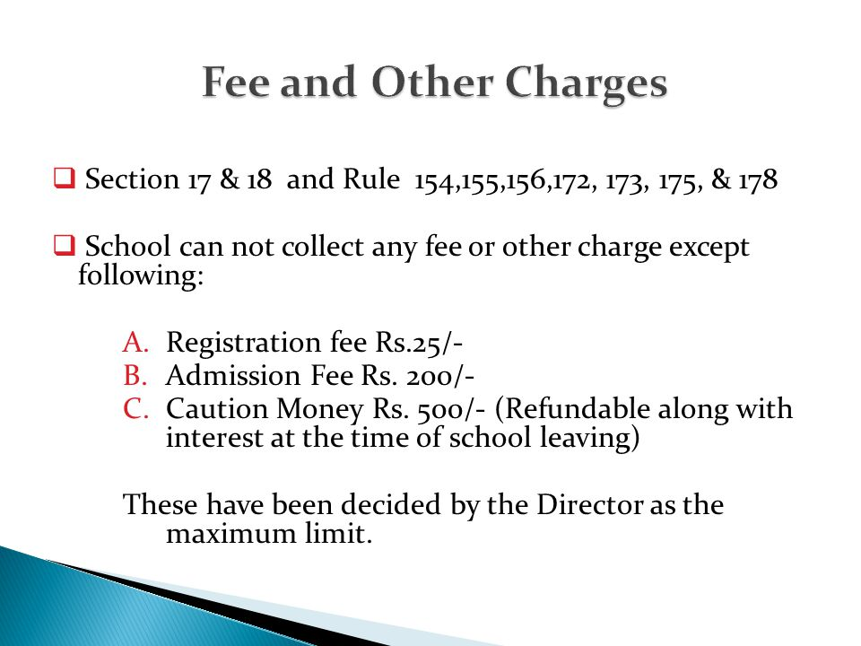 Fee and Other Charges Section 17 & 18 and Rule 154,155,156,172, 173, 175, & 178. School can not collect any fee or other charge except following: