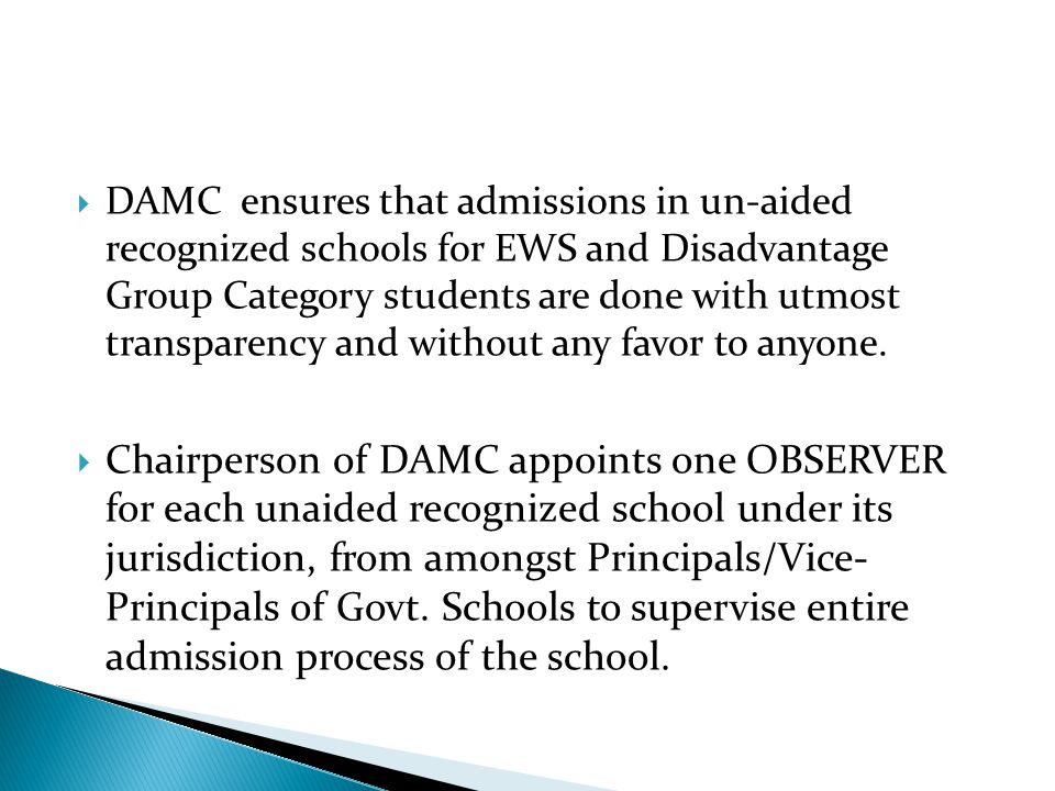 DAMC ensures that admissions in un-aided recognized schools for EWS and Disadvantage Group Category students are done with utmost transparency and without any favor to anyone.