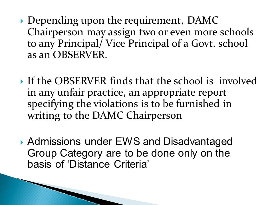 Depending upon the requirement, DAMC Chairperson may assign two or even more schools to any Principal/ Vice Principal of a Govt. school as an OBSERVER.