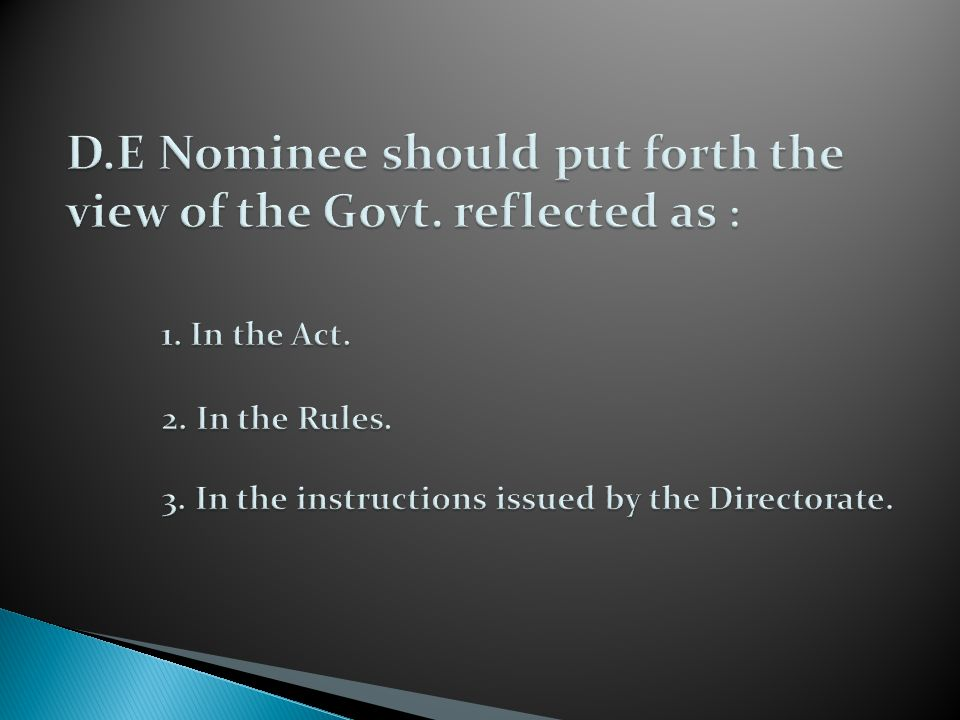 D. E Nominee should put forth the view of the Govt. reflected as :. 1