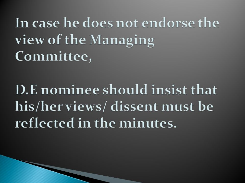 In case he does not endorse the view of the Managing Committee, D