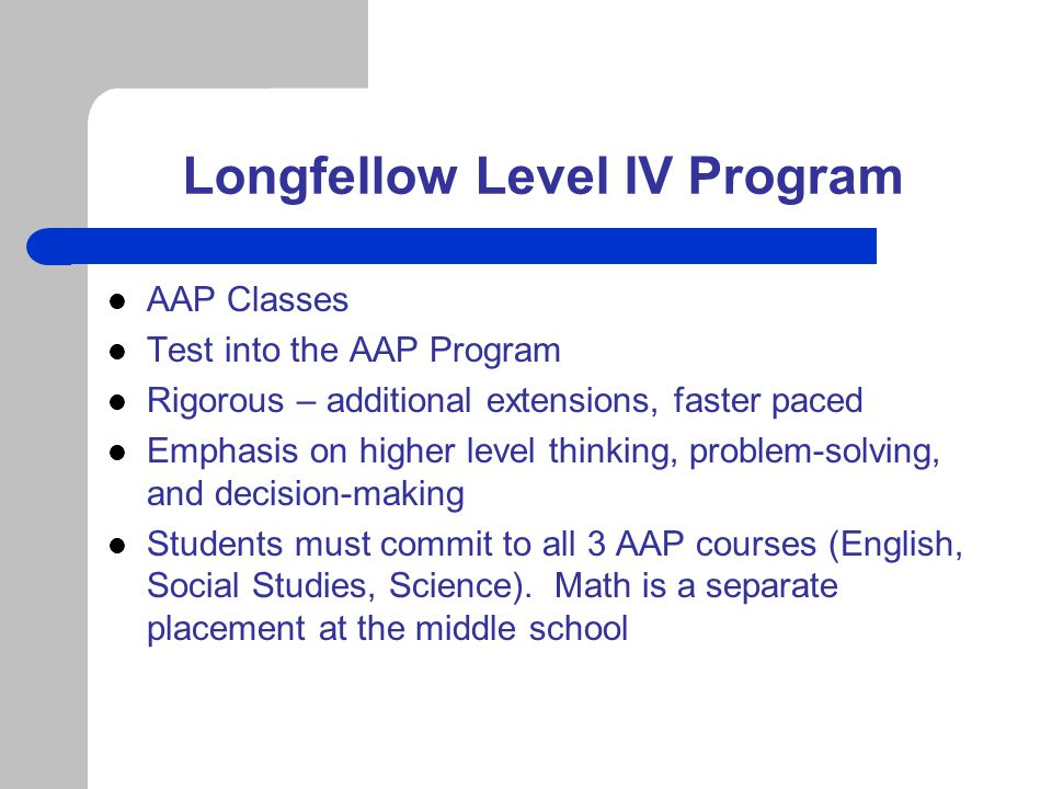 Longfellow Level IV Program