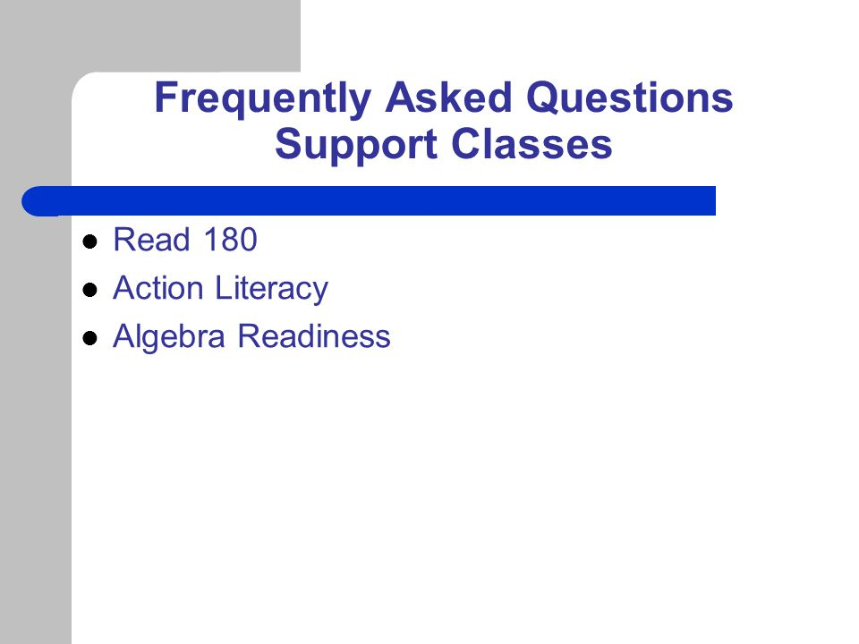 Frequently Asked Questions Support Classes