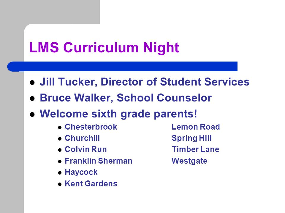 LMS Curriculum Night Jill Tucker, Director of Student Services