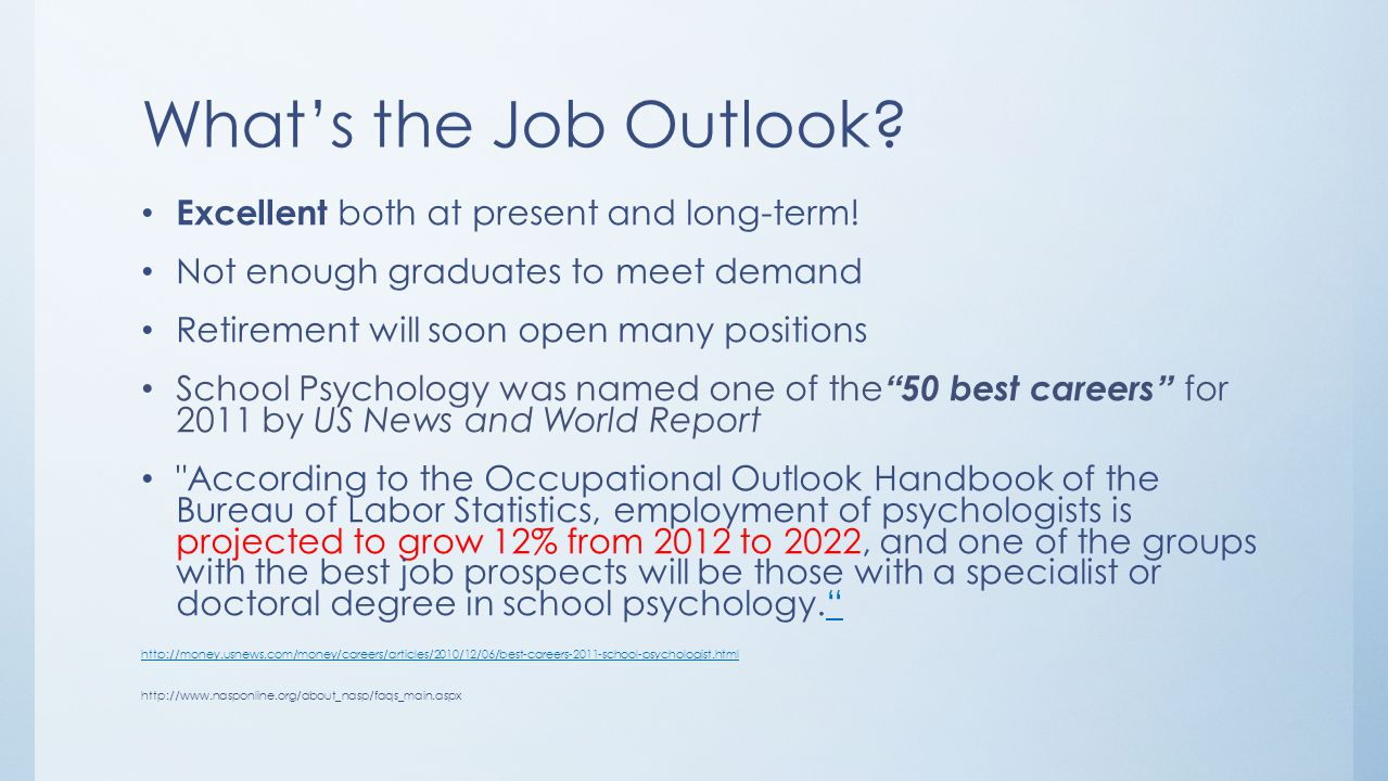 What's the Job Outlook Excellent both at present and long-term!
