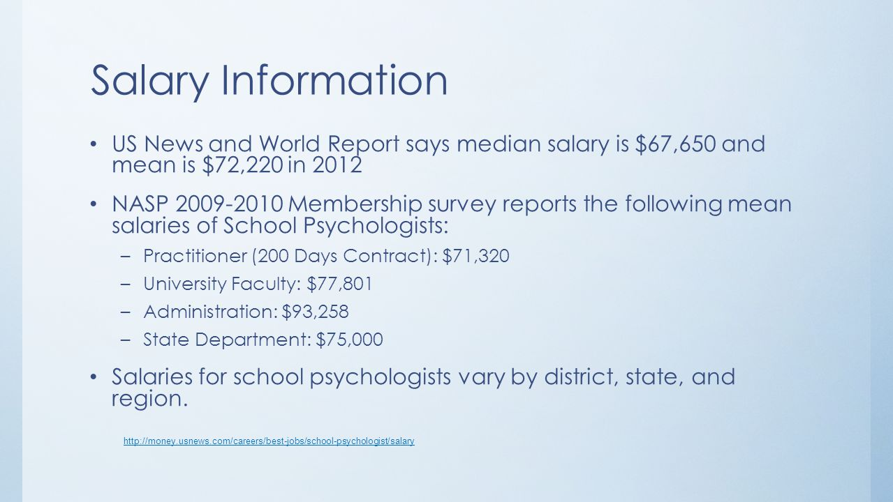 Salary Information US News and World Report says median salary is $67,650 and mean is $72,220 in 2012.