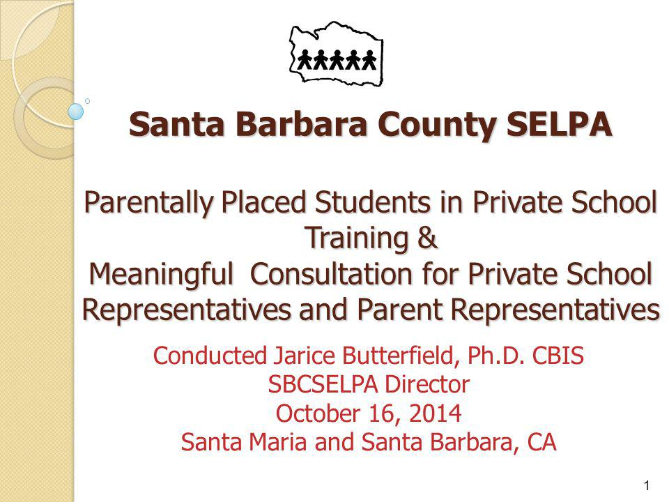 Santa Barbara County SELPA Parentally Placed Students in Private School Training & Meaningful Consultation for Private School Representatives and Parent Representatives