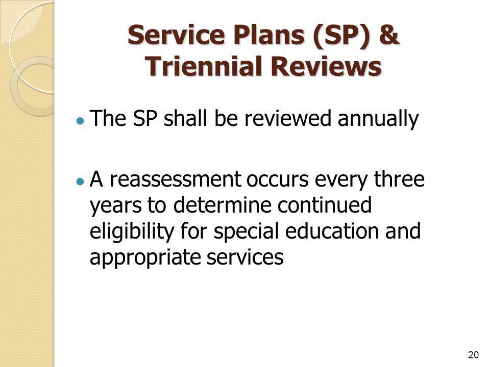 Service Plans (SP) & Triennial Reviews