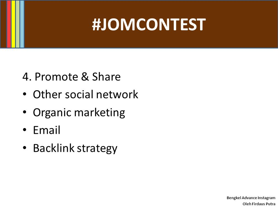 #JOMCONTEST 4. Promote & Share Other social network Organic marketing