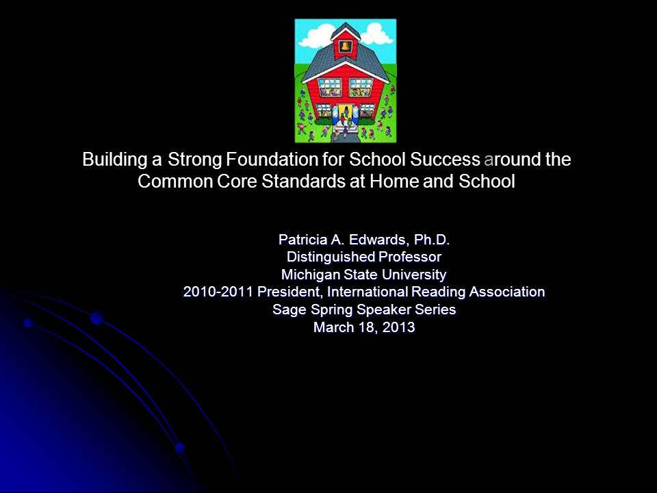 Building a Strong Foundation for School Success around the Common Core Standards at Home and School