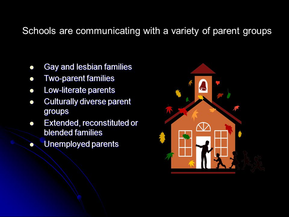 Schools are communicating with a variety of parent groups