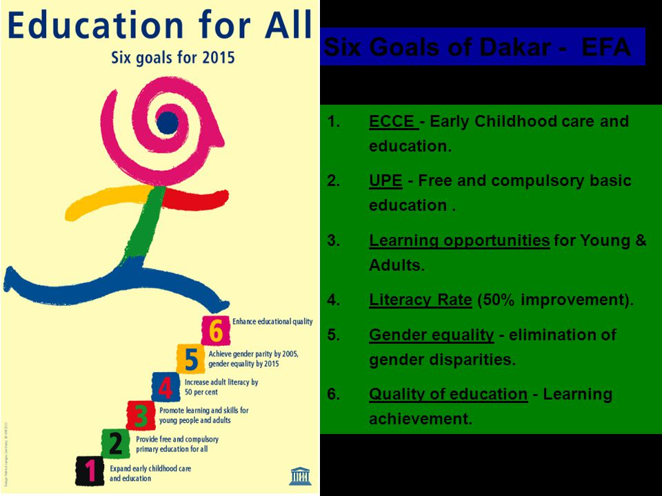 Six Goals of Dakar - EFA 1. ECCE - Early Childhood care and education.