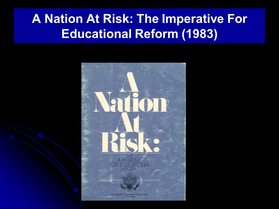 A Nation At Risk: The Imperative For Educational Reform (1983)