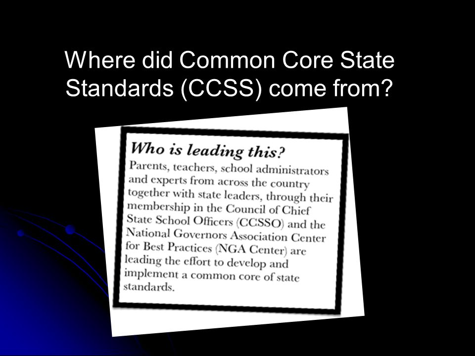 Where did Common Core State Standards (CCSS) come from