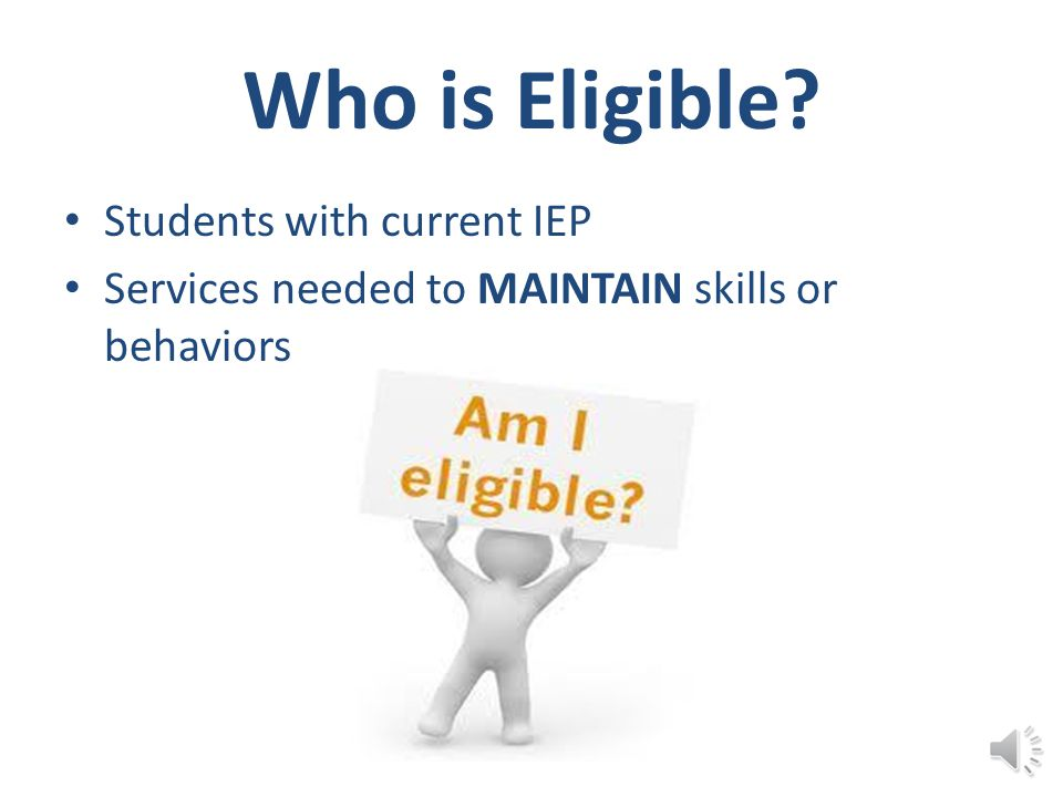 Who is Eligible Students with current IEP