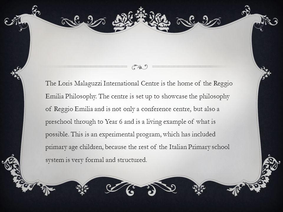 The Loris Malaguzzi International Centre is the home of the Reggio Emilia Philosophy.