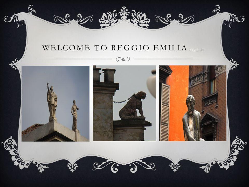 Welcome to Reggio Emilia……