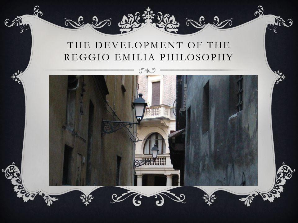 The development of the Reggio Emilia Philosophy