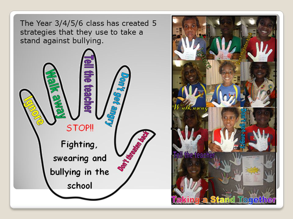 The Year 3/4/5/6 class has created 5 strategies that they use to take a stand against bullying.
