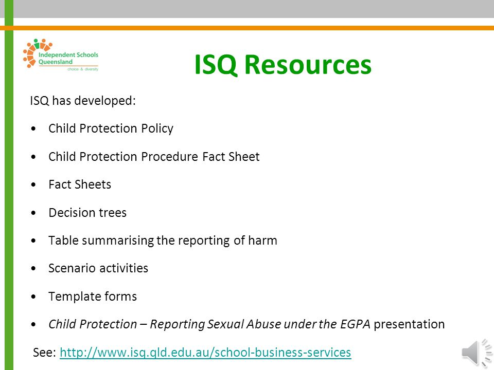 ISQ Resources ISQ has developed: Child Protection Policy