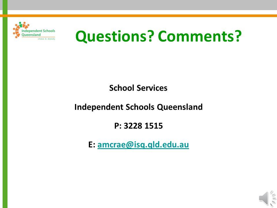 Independent Schools Queensland E: amcrae@isq.qld.edu.au