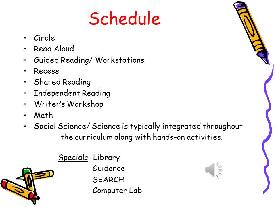 Schedule Circle Read Aloud Guided Reading/ Workstations Recess