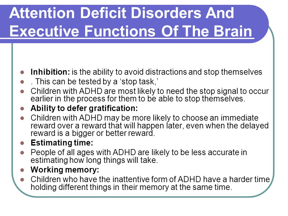 Attention Deficit Disorders And Executive Functions Of The Brain