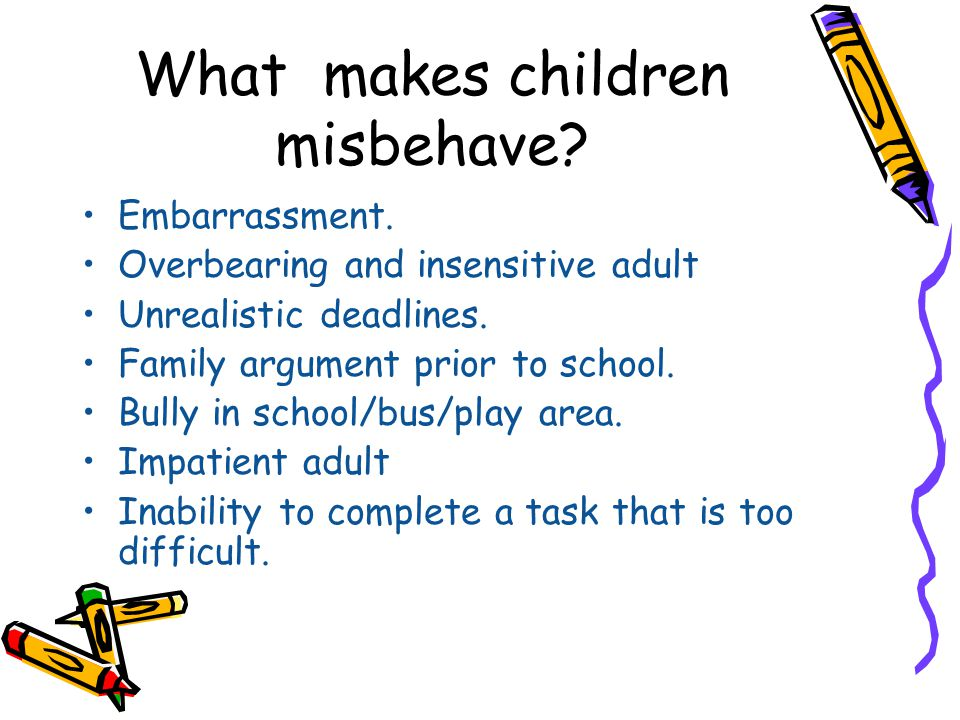 What makes children misbehave