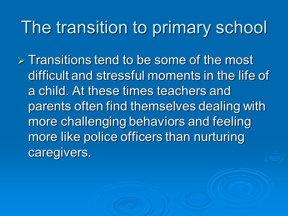 identify the transitions experienced by most children Identify a transition that may be experienced by a child or group of children what sort of support could be provided by practitioners to help children experiencing.