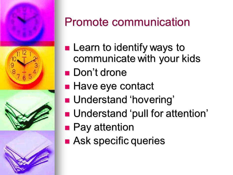 Promote communication