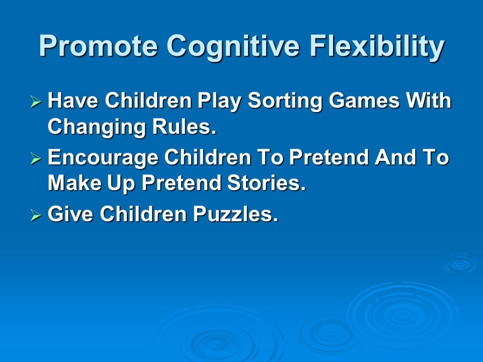 Promote Cognitive Flexibility
