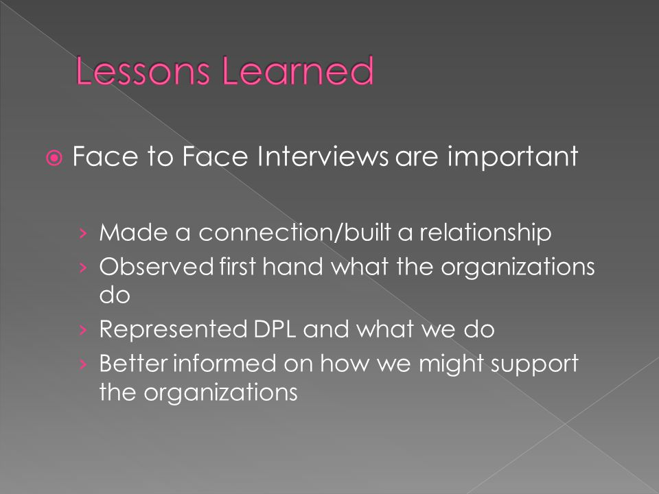 Lessons Learned Face to Face Interviews are important