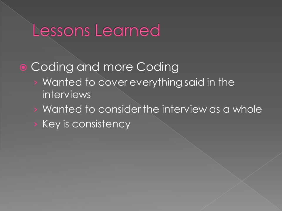 Lessons Learned Coding and more Coding
